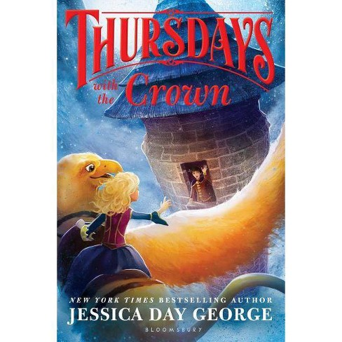 Thursdays with the Crown - (Tuesdays at the Castle) by  Jessica Day George (Paperback) - image 1 of 1