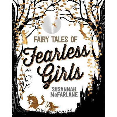 Fairy Tales of Fearless Girls - by Susannah McFarlane (Hardcover)