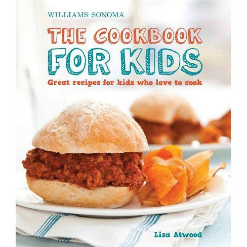 The Cookbook for Kids (Williams-Sonoma) - by  Lisa Atwood (Hardcover) - image 1 of 1