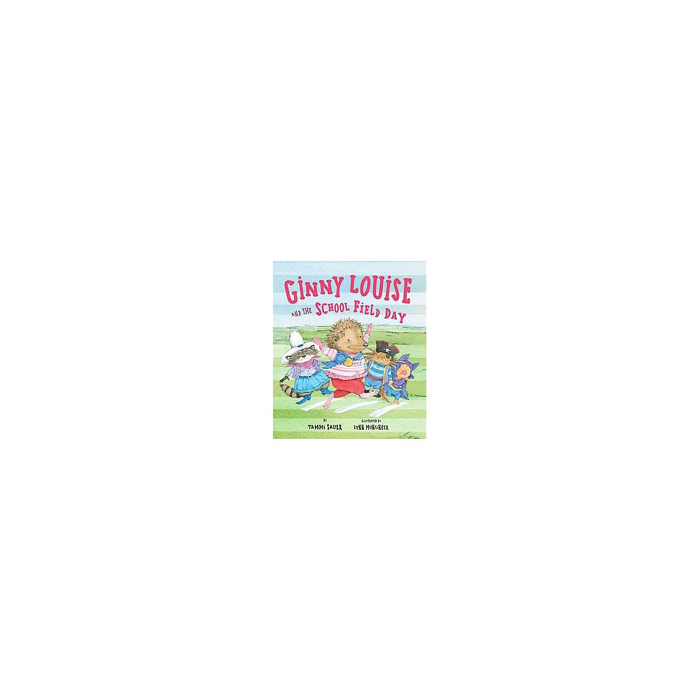 Ginny Louise and the School Field Day (School And Library) (Tammi Sauer)