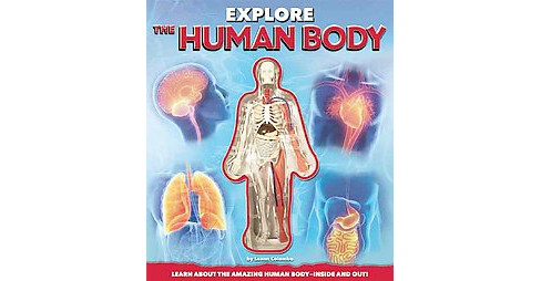 Explore the Human Body (Hardcover) (Luann Columbo) - image 1 of 1