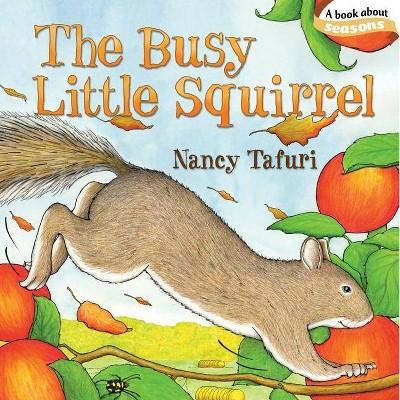 The Busy Little Squirrel - (Classic Board Books) by  Nancy Tafuri (Board Book)
