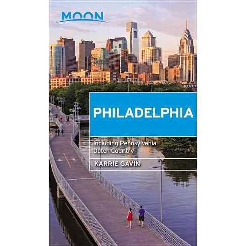 Moon Philadelphia - (Moon Philadelphia (Including Pennsylvania Dutch Country)) 4 Edition (Paperback) - image 1 of 1