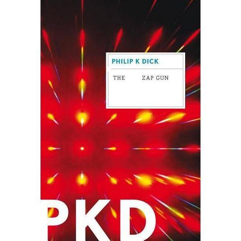 The Zap Gun - by  Philip K Dick (Paperback) - image 1 of 1