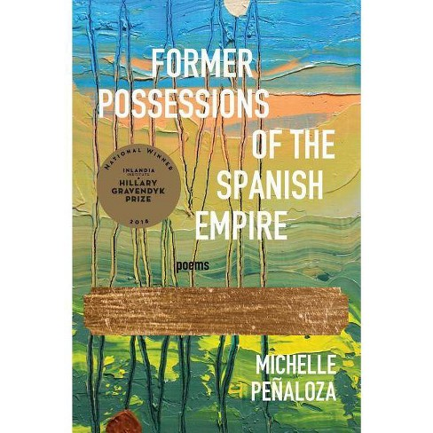 Former Possessions of the Spanish Empire - by  Michelle Penaloza (Paperback) - image 1 of 1