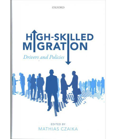 High-skilled Migration : Drivers and Policies -  (Hardcover) - image 1 of 1