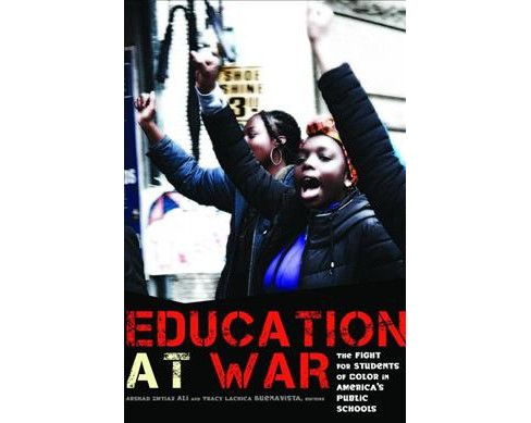 Education at War : The Fight for Students of Color in America's Public Schools -  (Paperback) - image 1 of 1