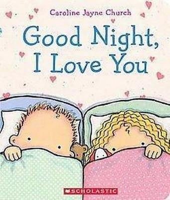 Goodnight, I Love You (Board)by Caroline Jayne Church