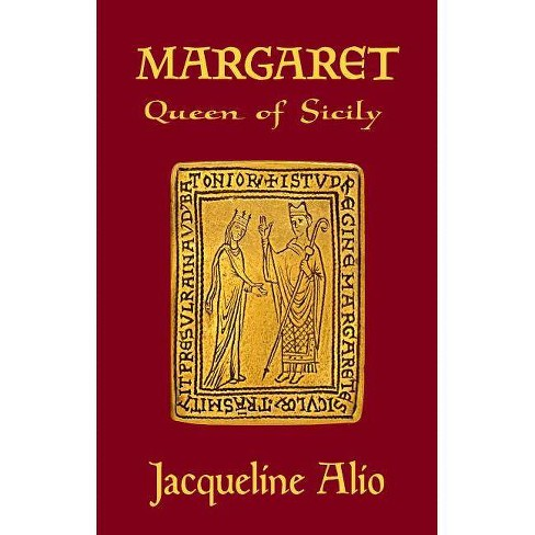 Margaret, Queen of Sicily - by  Jacqueline Alio (Paperback) - image 1 of 1
