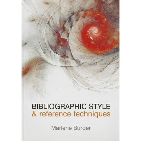 Bibliographic Style and Reference Techniques - by  Marlene Burger (Paperback) - image 1 of 1