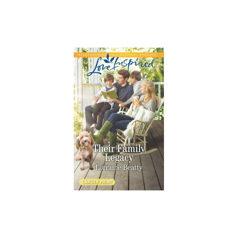 Their Family Legacy - Lgr (Love Inspired (Large Print)) by Lorraine Beatty (Paperback)