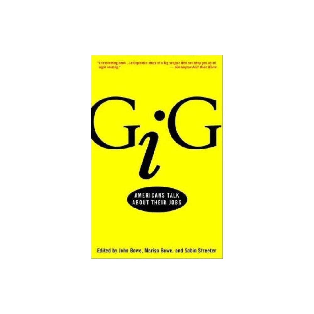 Gig By John Bowe Marisa Bowe Sabin Streeter Paperback