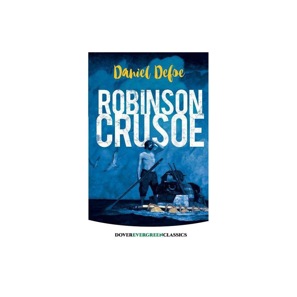 Robinson Crusoe Dover Children S Evergreen Classics By Daniel Defoe Paperback