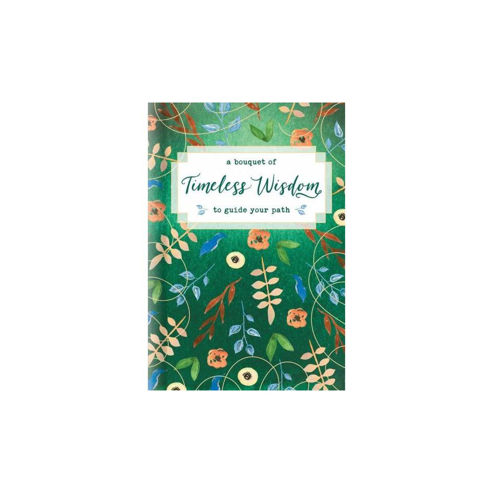 Bouquet of Timeless Wisdom to Guide Your Path - (Bouquet of Collection) (Hardcover)