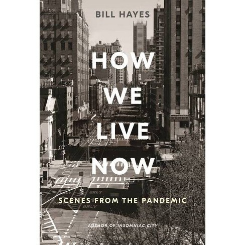 How We Live Now - by  Bill Hayes (Hardcover) - image 1 of 1