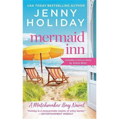Mermaid Inn - (Matchmaker Bay) by  Jenny Holiday (Paperback) - image 1 of 1