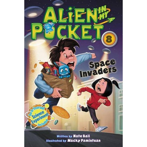 Alien in My Pocket #8: Space Invaders - by  Nate Ball (Paperback) - image 1 of 1
