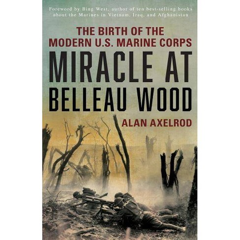 Miracle at Belleau Wood - by  Alan Axelrod (Paperback) - image 1 of 1