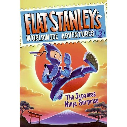 The Japanese Ninja Surprise - (Flat Stanley's Worldwide Adventures) by  Jeff Brown (Hardcover) - image 1 of 1