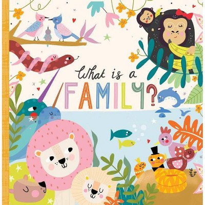 What Is a Family? - by Annette Griffin (Board Book)