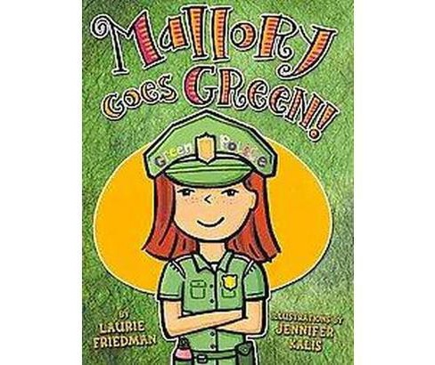 #13 Mallory Goes Green! (Paperback) (Laurie B. Friedman) - image 1 of 1