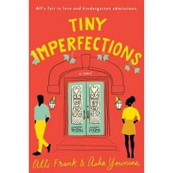Tiny Imperfections - by Alli Frank & Asha Youmans (Paperback)