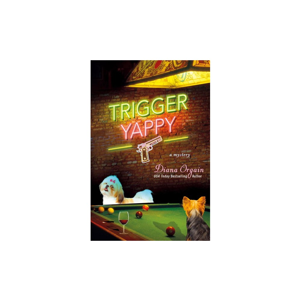 Trigger Yappy : A Mystery (Hardcover) (Diana Orgain)