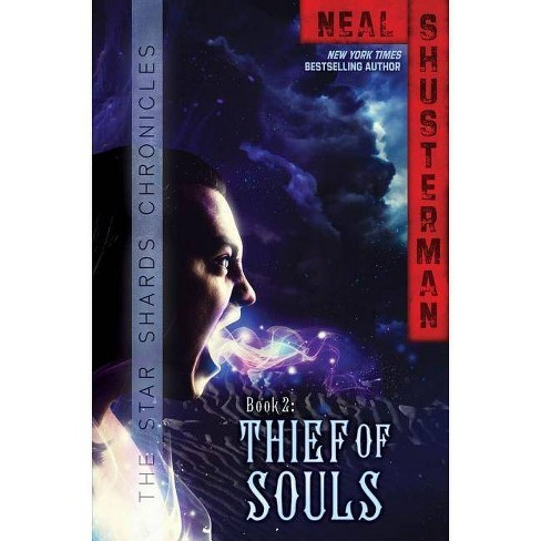Thief of Souls - (Star Shards Chronicles) by  Neal Shusterman (Paperback) - image 1 of 1
