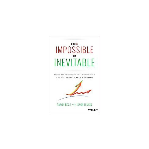 From Impossible to Inevitable : How Hyper-Growth Companies Create ...
