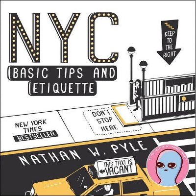 NYC Basic Tips and Etiquette - by  Nathan W Pyle (Paperback)