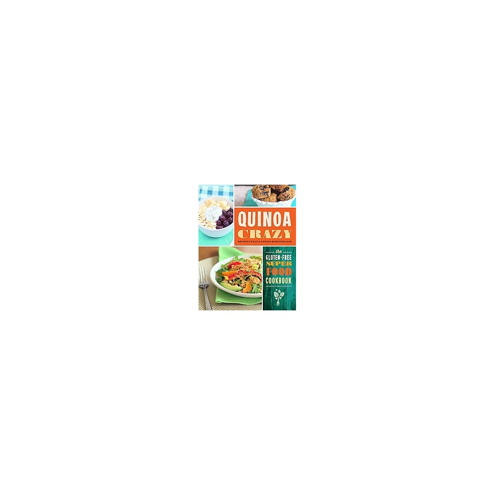 Quinoa Crazy : The Gluten-Free Superfood Cookbook (Paperback) (Britney Rule)
