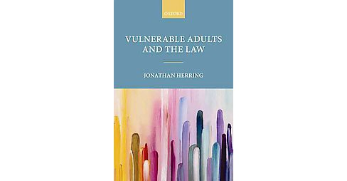 Vulnerable Adults and the Law (Hardcover) (Jonathan Herring) - image 1 of 1