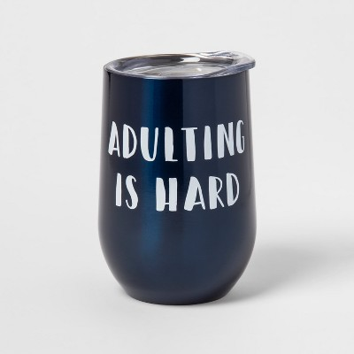 11.5oz Stainless Steel Wine Tumbler - Adulting is Hard Blue