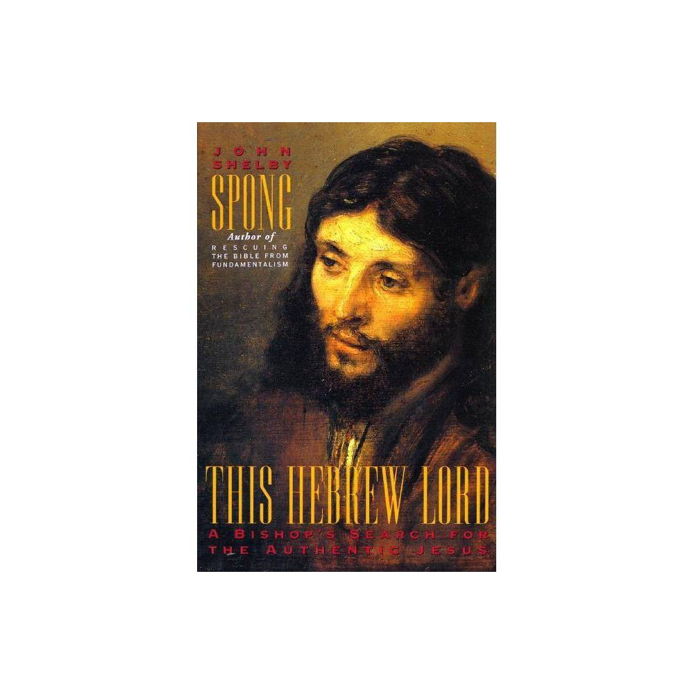 This Hebrew Lord By John Shelby Spong Paperback