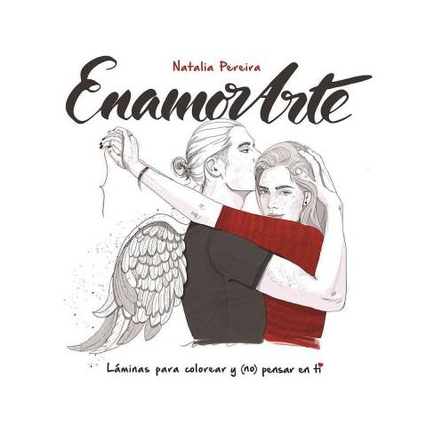 EnamorArte/ Love Art (Paperback) (Natalia Pereira) : Target