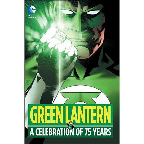 Green Lantern: A Celebration of 75 Years - by  Geoff Johns (Hardcover) - image 1 of 1