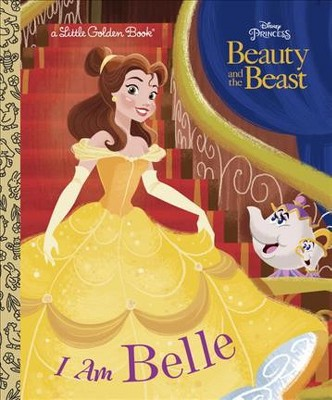 I Am Belle (Disney Beauty and the Beast) - (Little Golden Book) by  Andrea Posner-Sanchez (Hardcover)