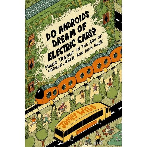Do Androids Dream of Electric Cars? - by  James Witt (Paperback) - image 1 of 1