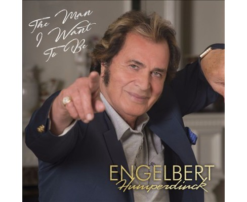 Engelbe Humperdinck - Man I Want To Be (CD) - image 1 of 1