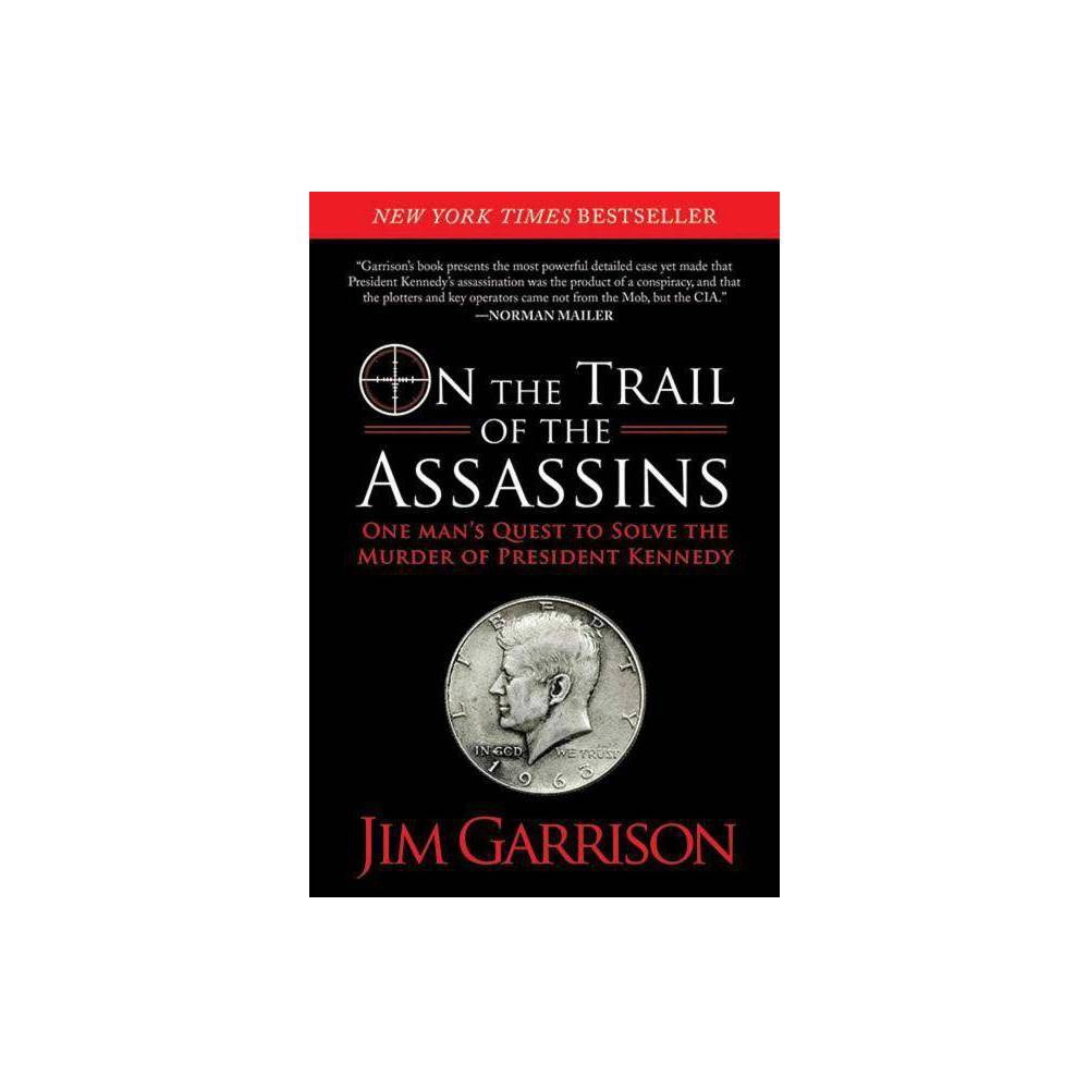 On The Trail Of The Assassins By Jim Garrison Paperback