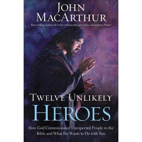 Twelve Unlikely Heroes - by  John F MacArthur (Hardcover) - image 1 of 1