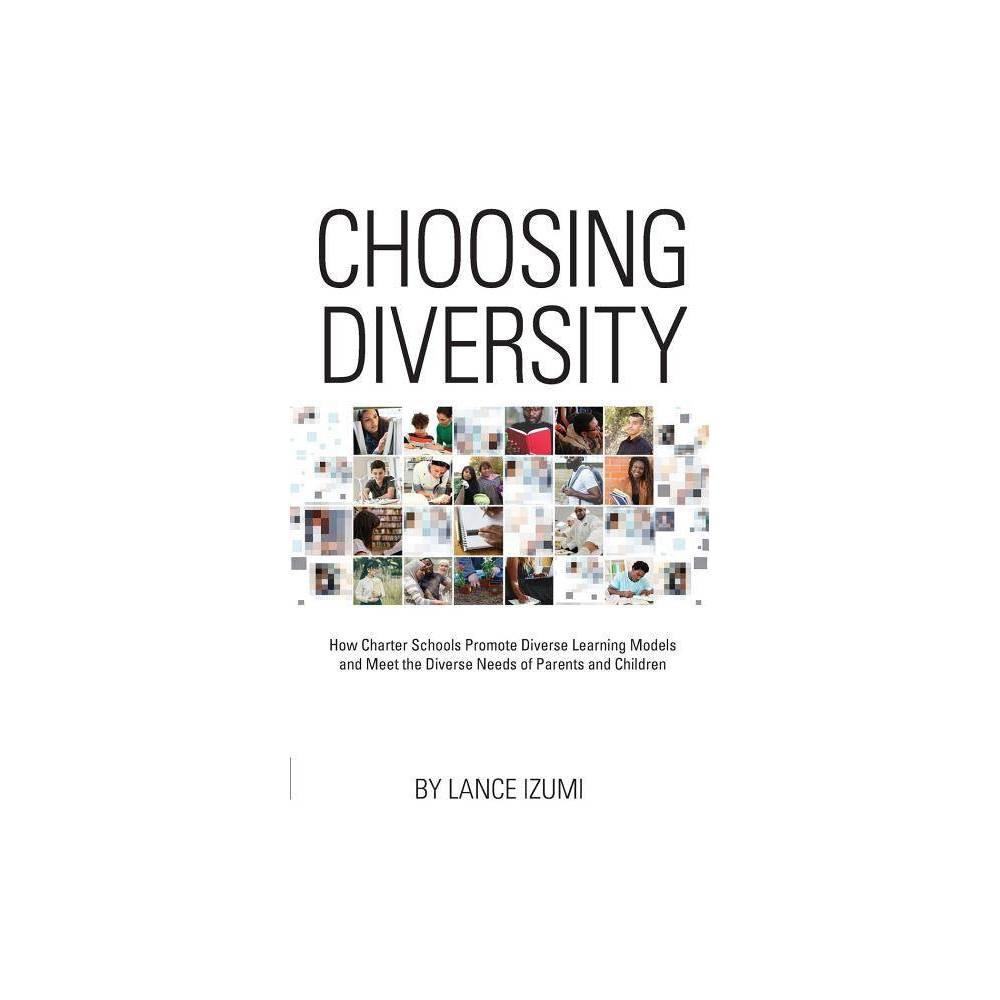 Choosing Diversity By Lance Izumi Paperback