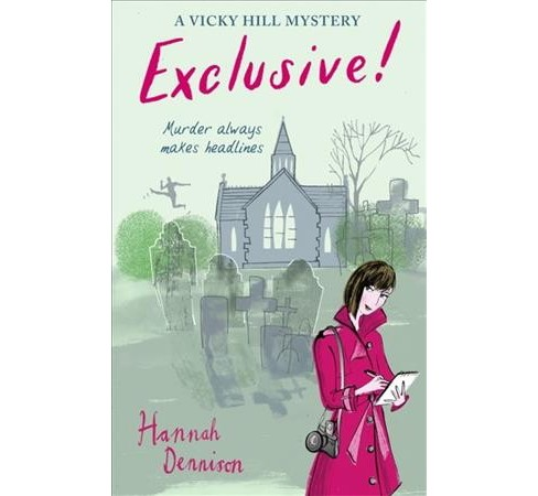 Exclusive! -  (Vicky Hill Mystery) by Hannah Dennison (Paperback) - image 1 of 1