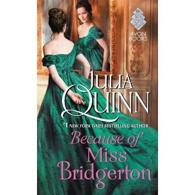 Because of Miss Bridgerton - by Julia Quinn (Paperback)