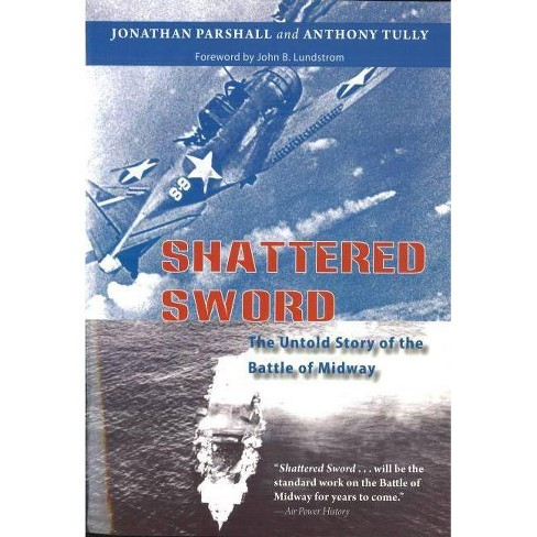 Shattered Sword - by  Jonathan Parshall & Anthony Tully (Paperback) - image 1 of 1