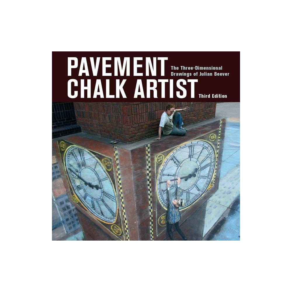 Pavement Chalk Artist 3rd Edition By Julian Beever Paperback