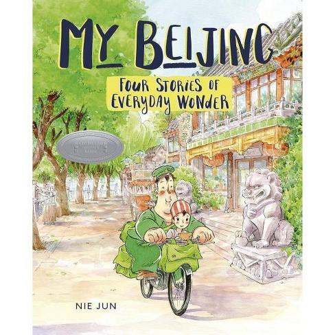 My Beijing - by  Nie Jun (Hardcover) - image 1 of 1