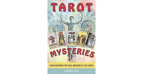 Tarot Mysteries : Rediscovering the Real Meaning of the Cards (Reissue) (Paperback) (Jonathan Dee) - image 1 of 1