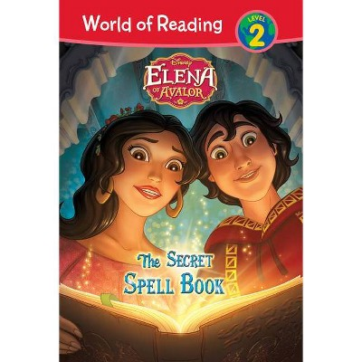 Elena of Avalor: The Secret Spell Book - (World of Reading Level 2) by  Tom Rogers (Hardcover)