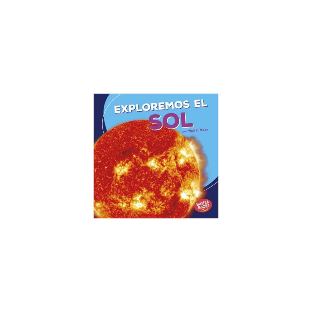 Exploremos el Sol/ Let's Explore the Sun - by Walt K. Moon (Paperback)